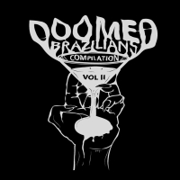 Doomed Brazilians Compilation - Vol II